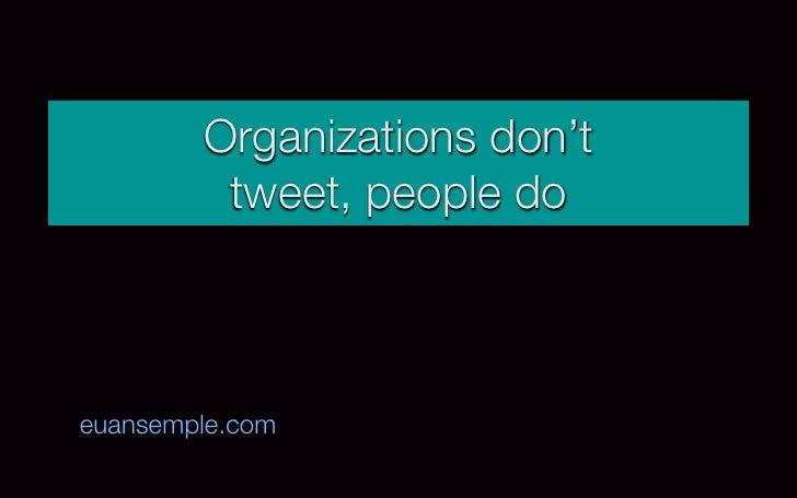 Organizations don't         tweet, people doeuansemple.com