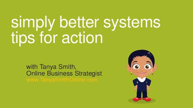 Simply Better Systems Tips for Action