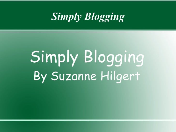 Simply Blogging By Suzanne Hilgert Simply Blogging
