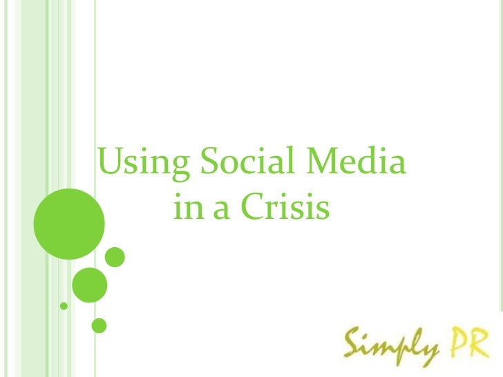 Using Social Media    in a Crisis