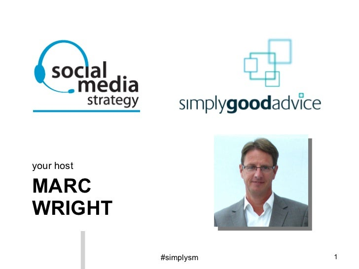 MARC WRIGHT <ul><li>your host </li></ul>#simplysm