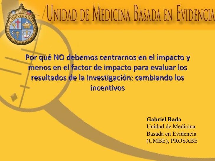 Por qué NO debemos centrarnos en el impacto y menos en el factor de impacto para evaluar los resultados de la investigació...