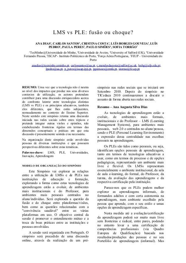 LMS vs PLE: fusão ou choque? ANA DIAS1 , CARLOS SANTOS2 , CRISTINA COSTA3 , LUÍS BORGES GOUVEIA4 , LUÍS PEDRO2 , PAULA PER...