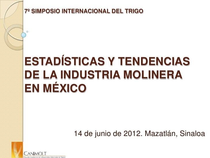 Estadisticas y tendencias de la industria molinera en Mexico