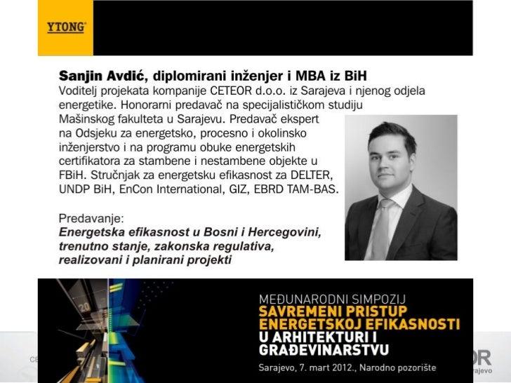 ENERGETSKA       EFIKASNOST U BiH -       TRENUTNO STANJE,           ZAKONSKA          REGULATIVA,          REALIZOVANI I ...