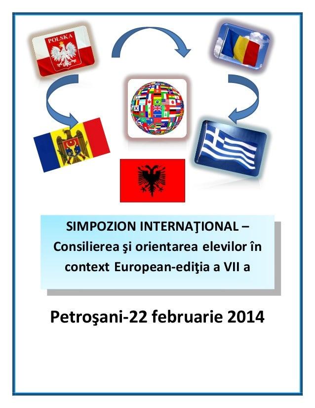 Simpozion Consilierea si orientarea elevilor in context european-editia a VII-a 2014