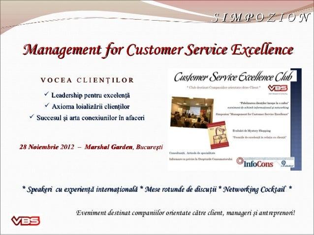 SIMPOZIONManagement for Customer Service Excellence       VOCEA CLIENŢILOR         Leadership pentru excelenţă         A...