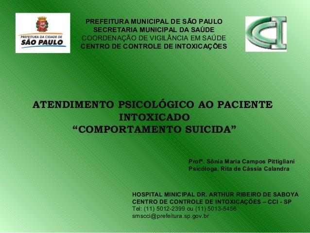 """ATENDIMENTO PSICOLÓGICO AO PACIENTE INTOXICADO """"COMPORTAMENTO SUICIDA"""" PREFEITURA MUNICIPAL DE SÃO PAULO SECRETARIA MUNICI..."""