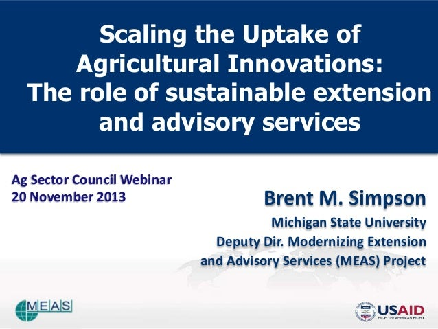 Scaling the Uptake of Agricultural Innovation and the Role of Sustainable Extension and Advisory Services. Nov. 20, 2013