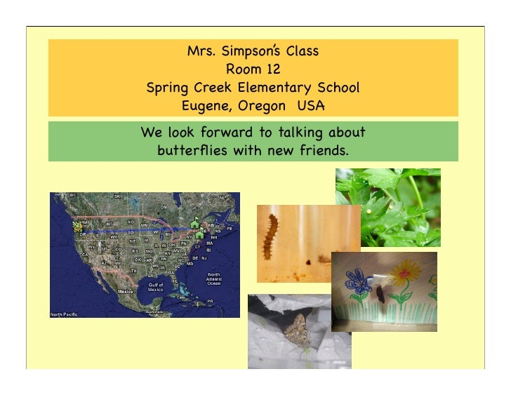 Mrs. Simpson's Class             Room 12 Spring Creek Elementary School      Eugene, Oregon USA We look forward to talking...