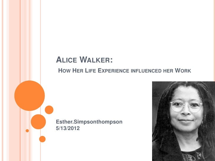 how did alice walker life experience influenced her writing