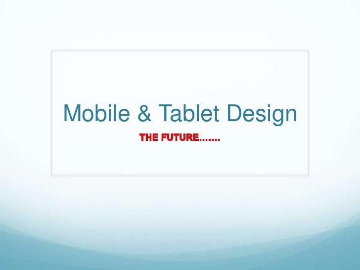 Mobile & Tablet Design