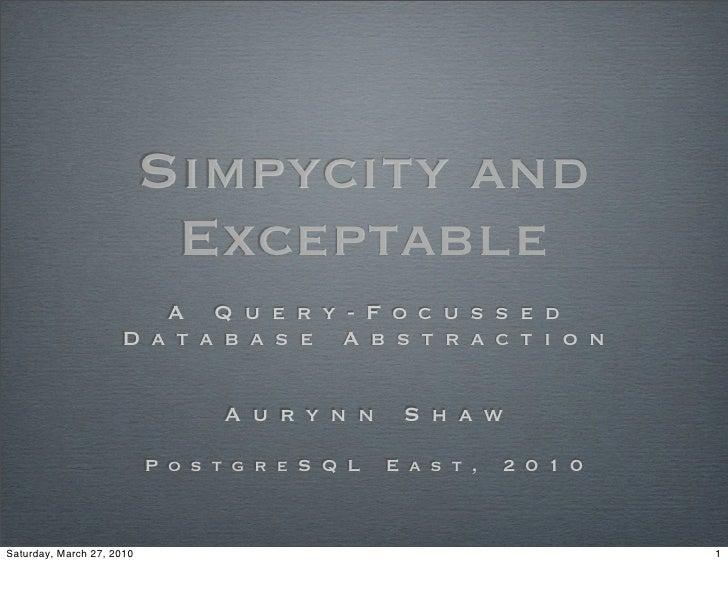 Simpycity and                             Exceptable                         A Q u e ry - F o c u s s e d                 ...