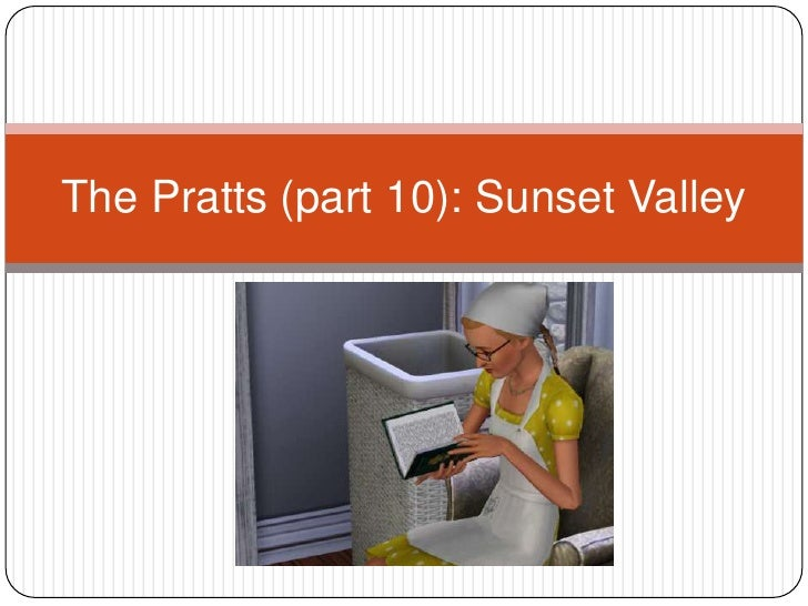 The Pratts (part 10): Sunset Valley<br />