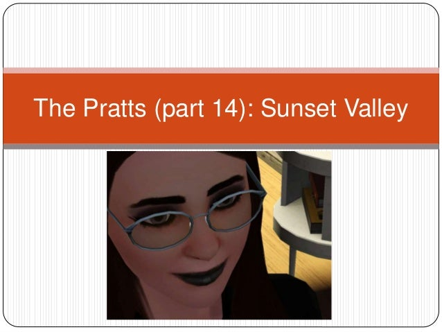 The Pratts (part 14): Sunset Valley