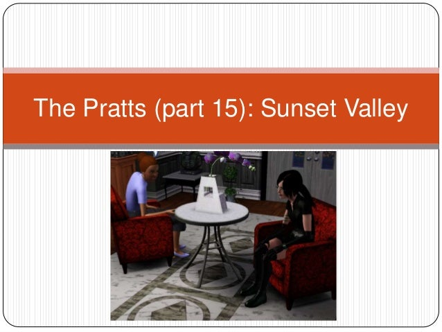 The Pratts (part 15): Sunset Valley
