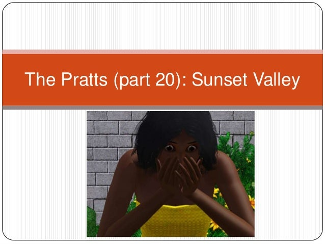 The Pratts (part 20): Sunset Valley