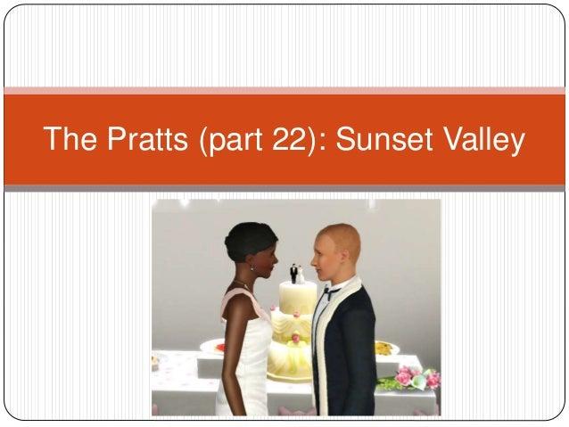 The Pratts (part 22): Sunset Valley