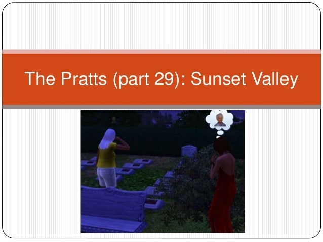 The Pratts (part 29): Sunset Valley