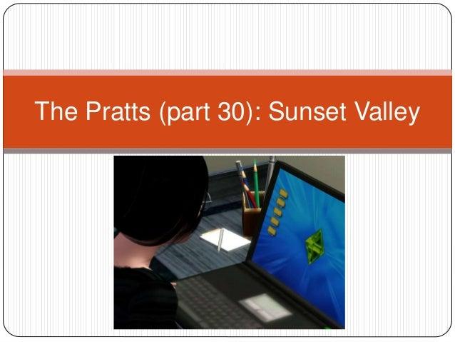 The Pratts (part 30): Sunset Valley