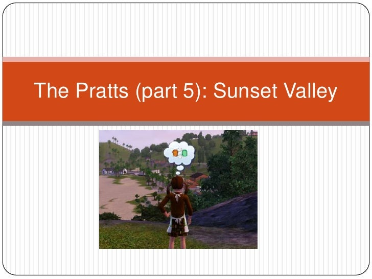 The Pratts (part 5): Sunset Valley<br />