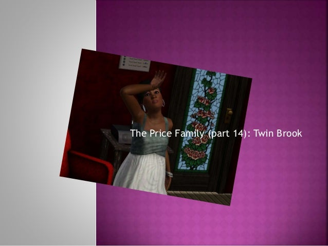 The Price Family (part 14): Twin Brook