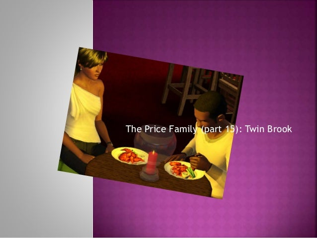 The Price Family (part 15): Twin Brook