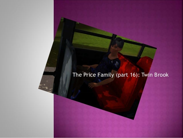 The Price Family (part 16): Twin Brook
