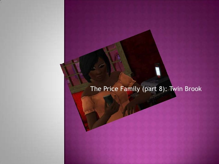 The Price Family (part 8): Twin Brook<br />