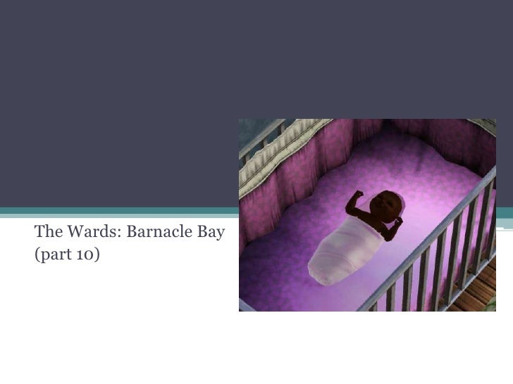 The Wards: Barnacle Bay<br />(part 10)<br />