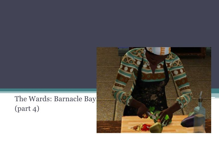 The Wards: Barnacle Bay<br />(part 4)<br />