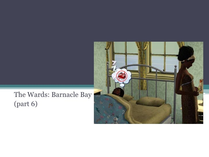The Wards: Barnacle Bay<br />(part 6)<br />