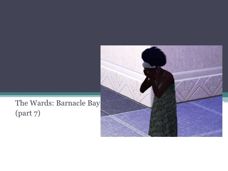 The Wards: Barnacle Bay<br />(part 7)<br />