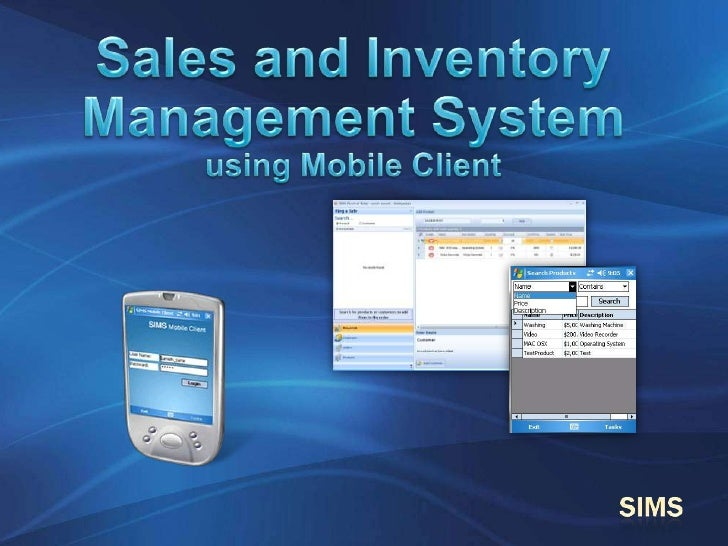 Sales and Inventory Management Systemusing Mobile Client<br />SIMS<br />