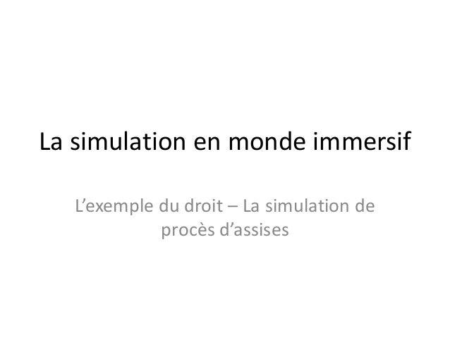 La simulation en monde immersif L'exemple du droit – La simulation de procès d'assises