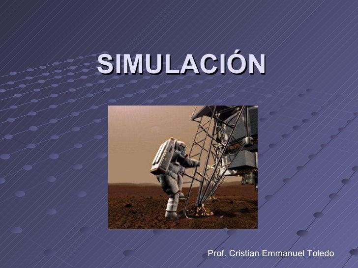 SIMULACIÓN Prof. Cristian Emmanuel Toledo