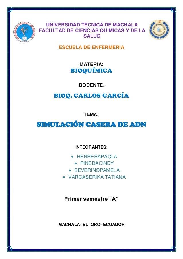 UNIVERSIDAD TÉCNICA DE MACHALA FACULTAD DE CIENCIAS QUIMICAS Y DE LA SALUD ESCUELA DE ENFERMERIA  MATERIA:  BIOQUÍMICA DOC...