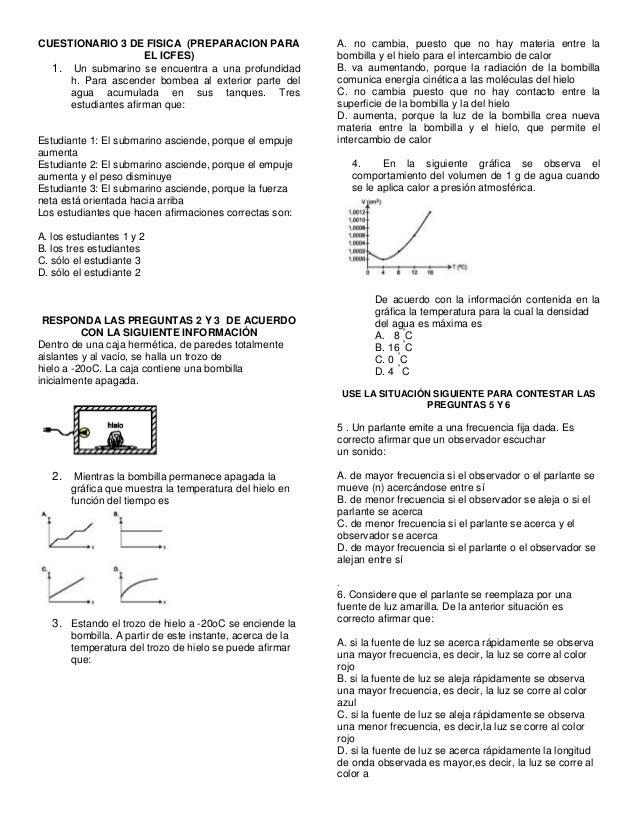 CUESTIONARIO 3 DE FISICA (PREPARACION PARA EL ICFES) 1. Un submarino se encuentra a una profundidad h. Para ascender bombe...