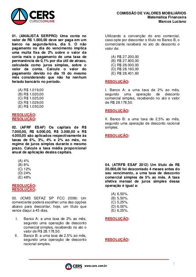 www.cers.com.br COMISSÃO DE VALORES MOBILIÁRIOS Matemática Financeira Marcos Luciano 1 01. (ANALISTA SERPRO) Uma conta no ...