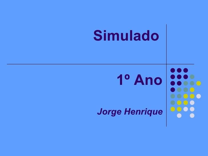 Simulado       1º Ano  Jorge Henrique