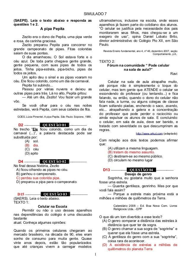 SIMULADO 7 1 (SAEPE). Leia o texto abaixo e responda as questões 1 e 2. A pipa Pepita Zezito era o dono de Pepita, uma pip...