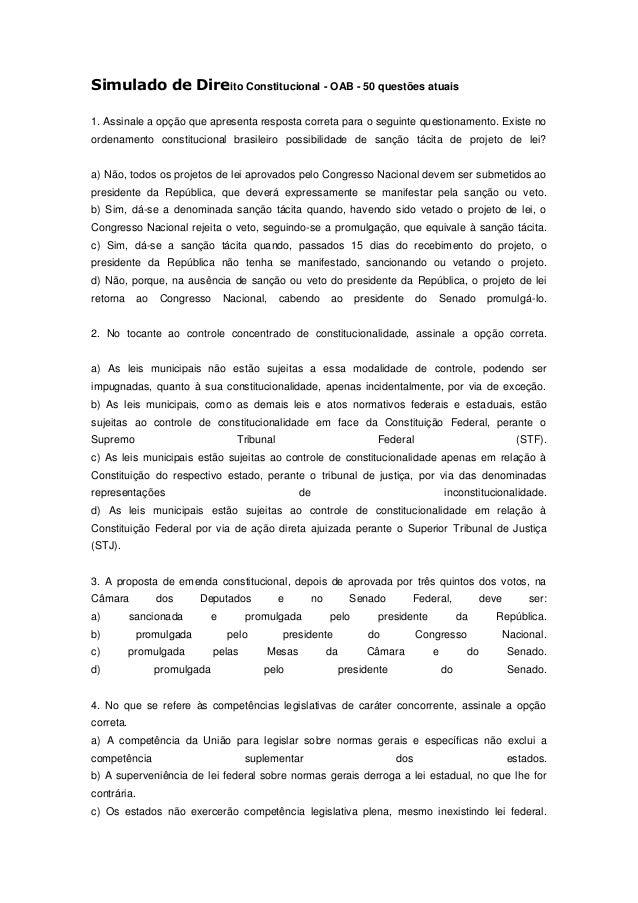 Simulado de Direito Constitucional - OAB - 50 questões atuais1. Assinale a opção que apresenta resposta correta para o seg...