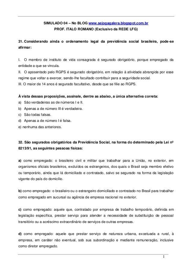 1 SIMULADO 04 – No BLOG www.sejogagalera.blogspot.com.br PROF. ITALO ROMANO (Exclusivo da REDE LFG) 31. Considerando ainda...
