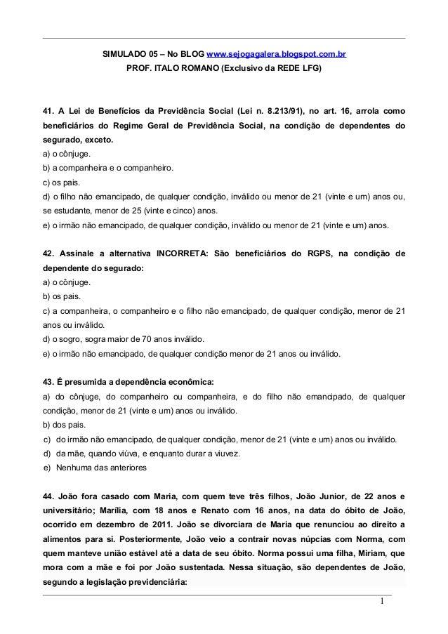 SIMULADO 05 – No BLOG www.sejogagalera.blogspot.com.br PROF. ITALO ROMANO (Exclusivo da REDE LFG) 41. A Lei de Benefícios ...