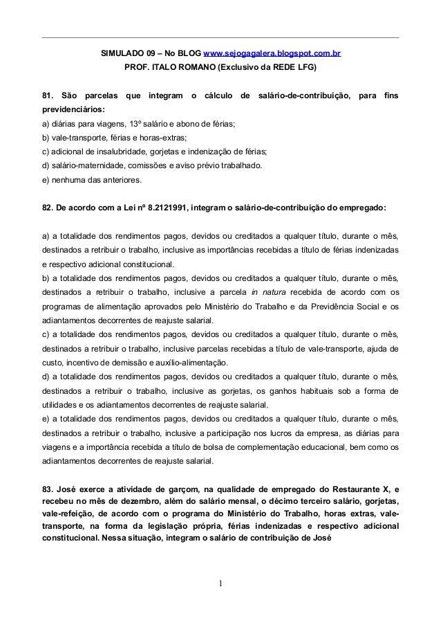 SIMULADO 09 – No BLOG www.sejogagalera.blogspot.com.br PROF. ITALO ROMANO (Exclusivo da REDE LFG) 81. São parcelas que int...