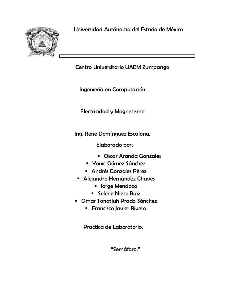 Universidad Autónoma del Estado de MéxicoCentro Universitario UAEM Zumpango  Ingeniería en Computación  Electricidad y Mag...