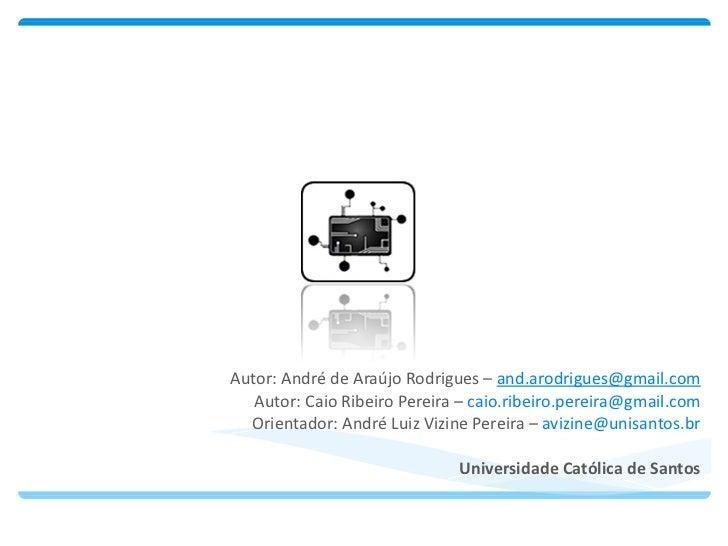 SIMULARSO Simulador de Recursos de Sistemas Operacionais Autor: André de Araújo Rodrigues –  [email_address] Autor: Caio R...