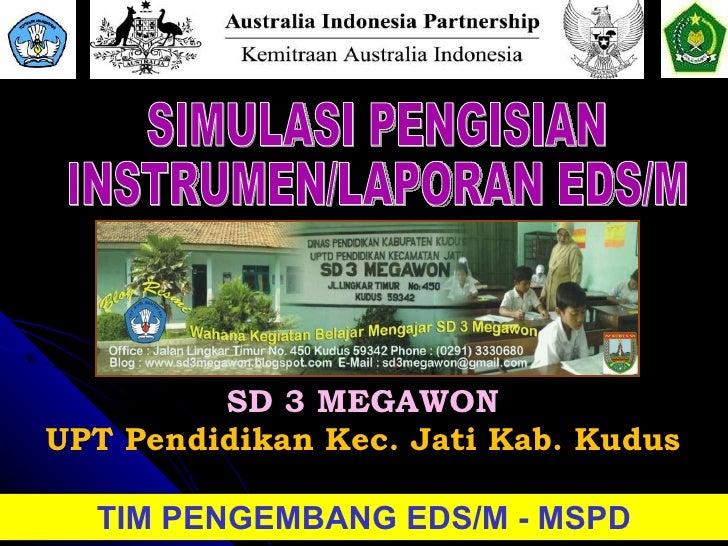 Simulasi  pengisian instrumen eds   sd 3 megawon