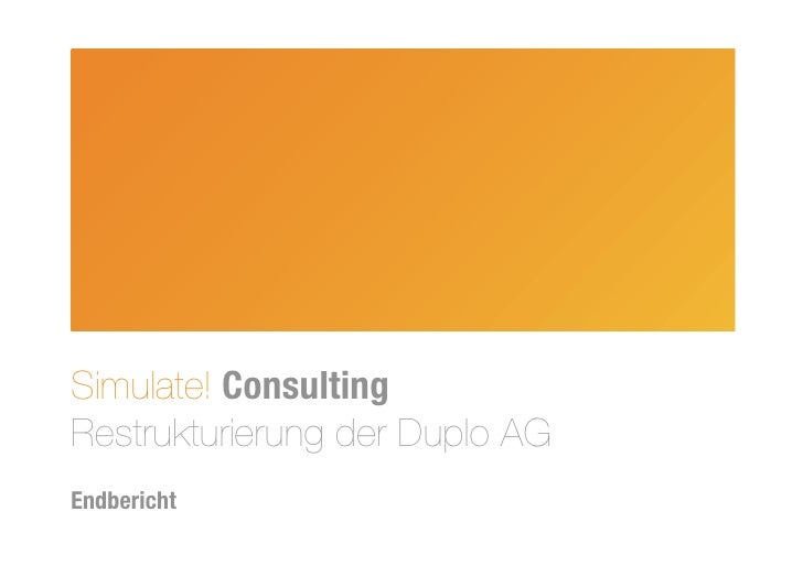 Simulate! Consulting Restrukturierung der Duplo AG Endbericht