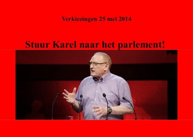 Verkiezingen 25 mei 2014  Stuur Karel naar het parlement!